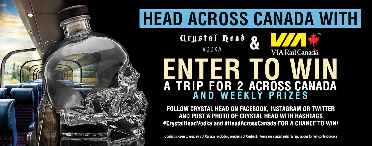 Head Across Canada with Crystal Head and Via Rail. Details below.